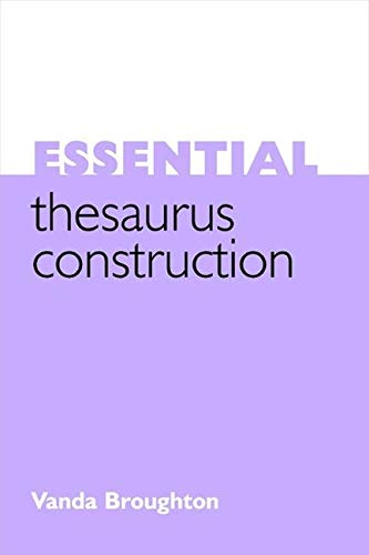 9781856045650: Essential Thesaurus Construction (Facet Publications (All Titles as Published))