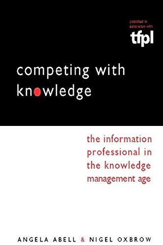 9781856045834: Competing with Knowledge: The Information Professional in the Knowledge Management Age