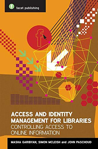 9781856045889: Access and Identity Management for Libraries: Controlling Access to Online Information (Facet Publications (All Titles as Published))