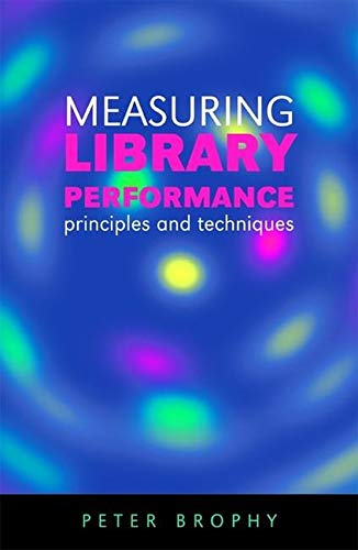 9781856045933: Measuring Library Performance: Principles and Techniques (Facet Publications (All Titles as Published))