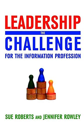 Leadership: The Challenge for the Information Profession: Sue Roberts and