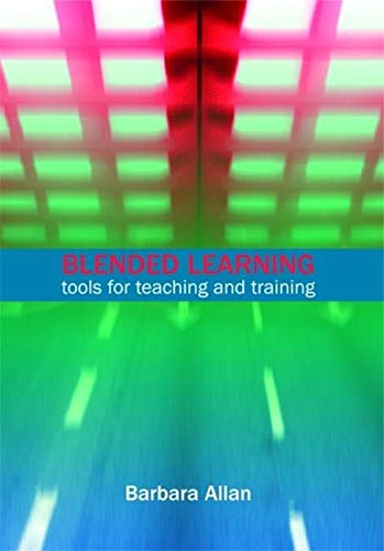 9781856046145: Blended Learning: Tools for Teaching and Training (Facet Publications (All Titles as Published))