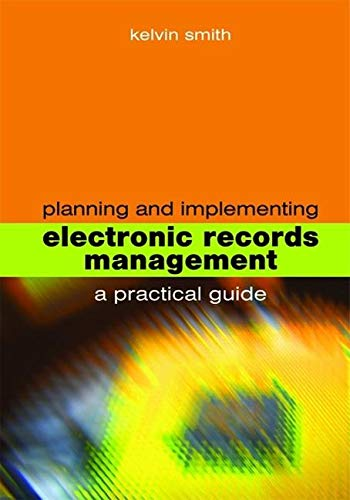 9781856046152: Planning and Implementing Electronic Records Management (Facet Publications (All Titles as Published))