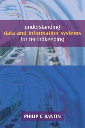 9781856046275: Understanding Data and Information Systems for Recordkeeping