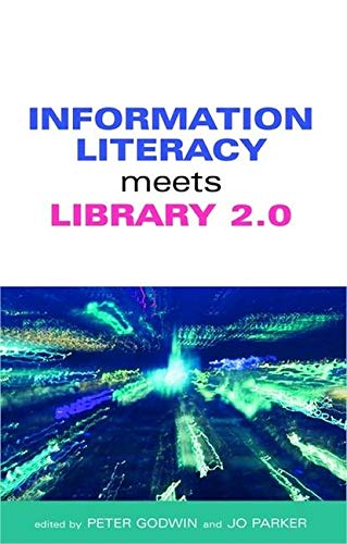 9781856046374: Information Literacy Meets Library 2.0
