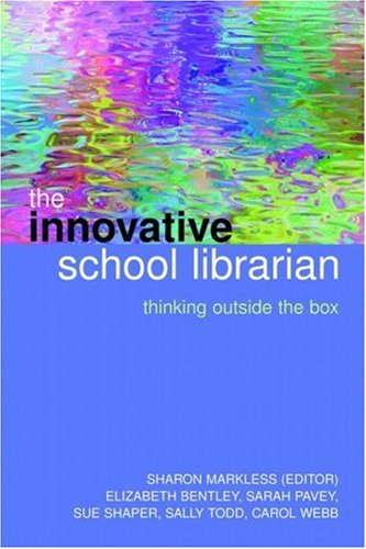 9781856046534: The Innovative School Librarian