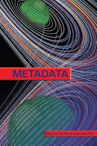 Metadata. Marcia Lei Zeng and Jian Qin: Zeng, Marcia Lei