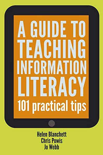 9781856046596: A Guide to Teaching Information Literacy: 101 Tips (The Facet Information Literacy Collection)