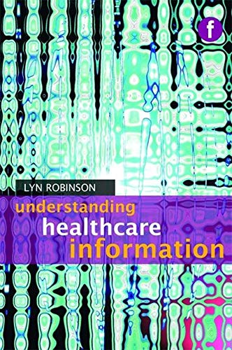 9781856046626: Understanding Healthcare Information (Facet Publications (All Titles as Published))