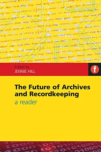 9781856046664: Future of Archives and Recordkeeping