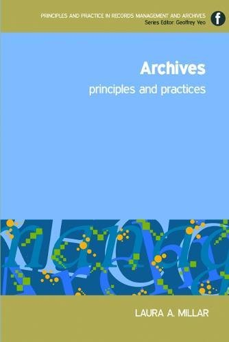 9781856046732: Archives: Principles and practices (Principles and Practice in Records Management and Archives)