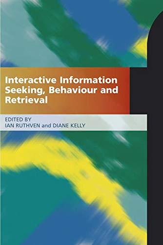 9781856047074: Interactive Information Seeking Behaviour and Retrieval