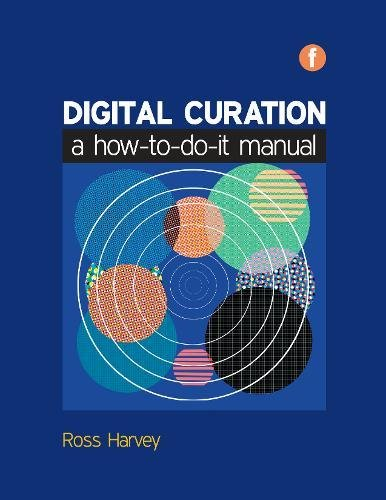 9781856047333: Digital Curation: A How-to-do-it Manual