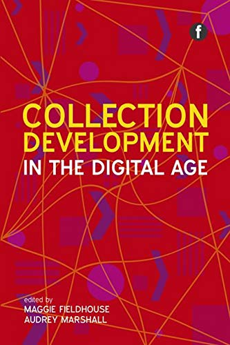 9781856047463: Collection Development in the Digital Age