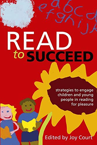 9781856047470: Read to Succeed: Strategies to Engage Children and Young People in Reading for Pleasure