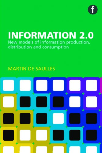 9781856047548: Information 2.0: New Models of Information Production, Distribution and Consumption