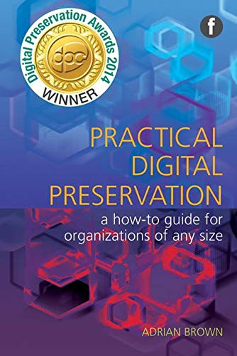 9781856047555: Practical Digital Preservation for Smaller Organizations (The Facet Preservation Collection 2)