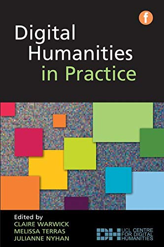 9781856047661: Digital Humanities in Practice (The Facet Digital Heritage Collection)