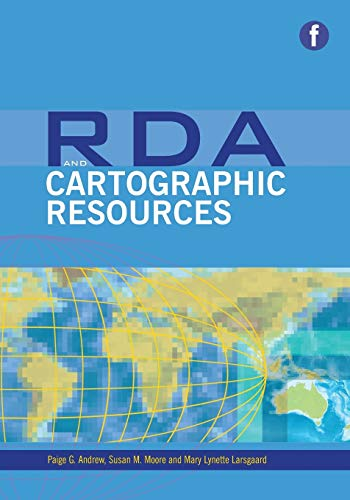 RDA and Cartographic Resources (Paperback): Mary Lynette Larsgaard,