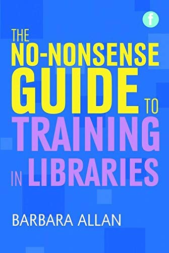 9781856048286: No-Nonsense Guide to Training in Libraries