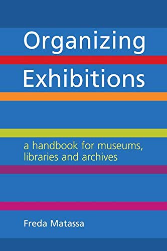 9781856049450: Organizing Exhibitions: A Handbook for Museum, Libraries and Archives