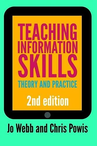 9781856049498: Teaching Information Skills: Theory and Practice