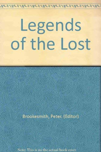 Legends of the Lost (9781856050821) by Peter. (Editor) Brookesmith