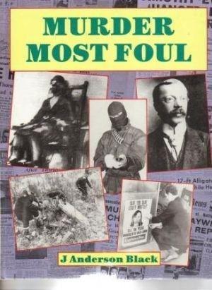 MURDER MOST FOUL: J Anderson Black