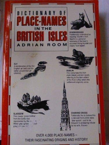 9781856051774: Dictionary of place-names in the British Isles