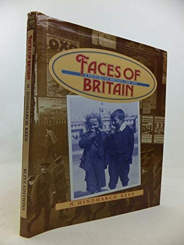 Faces of Britain, a Picture of Britain 1880-1919: Keen, N. Hindmarch