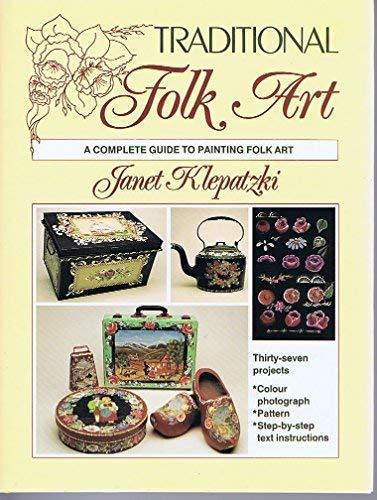 Traditional Folk Art: A Complete Guide to Painting Folk Art: KLEPATZKI, Janet