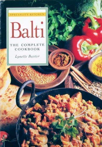 The Balti: The Complete Cookbook