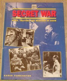 Secret War - Spies, Traitors and Weapons of Doom (9781856052665) by Karen-farrington