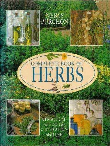 9781856053082: Complete Book of Herbs: Practical Guide to Cultivation & Use