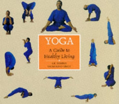 Yoga: a Guide to Healthy Living: Balmukand, Singh, Sharma,
