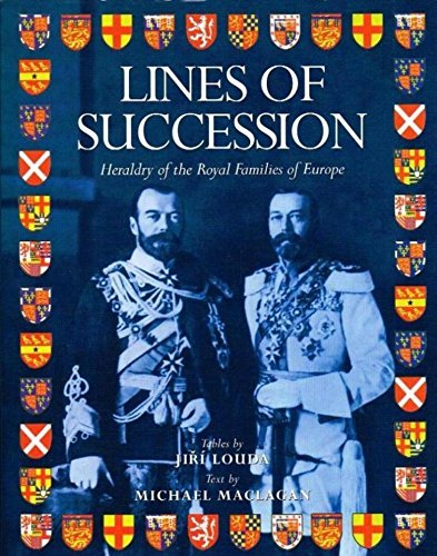9781856054690: Lines of Succession: Heraldry of the Royal Families of Europe