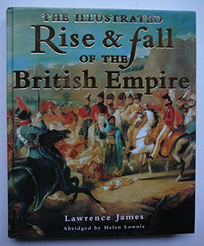 9781856055277: The Illustrated Rise and Fall of the British Empire
