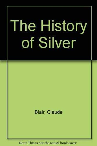 9781856055451: History of Silver
