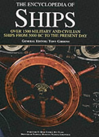 9781856055918: The Encyclopedia of Ships: Over 1500 Military and Civilian Ships from 5000 BC to the Present Day