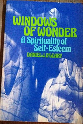 Windows of Wonder: Spirituality of Self Esteem (9781856070362) by D.J. O'Leary