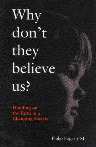 9781856070843: Why Don't They Believe Us?: Handing on the Faith in a Changing Society