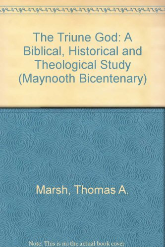 9781856071062: The Triune God: A Biblical, Historical and Theological Study (Maynooth Bicentenary)