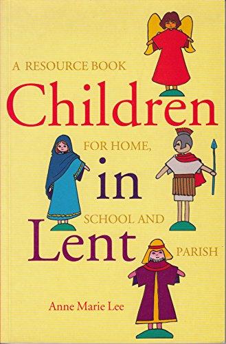 Children in Lent: Lee, Anne Marie