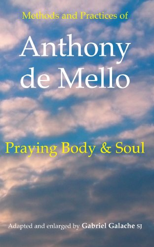 9781856071956: Praying Body and Soul: Methods and Practices of