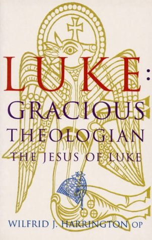 9781856072069: Luke: Gracious Theologian: The Jesus of Luke