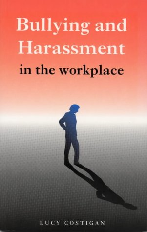 9781856072373: Bullying and Harrasment in the Workplace: A Guide for Employees, Managers and Employers