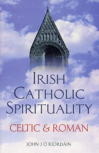 9781856072434: Irish Catholic Spirituality: Celtic & Roman