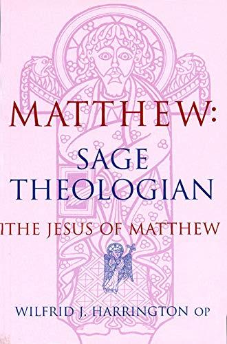 Matthew: Sage Theologian: The Jesus of Matthew (9781856072458) by Wilfrid Harrington