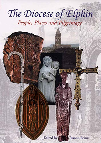 9781856072991: The Diocese of Elphin: People, Places and Pilgrimage