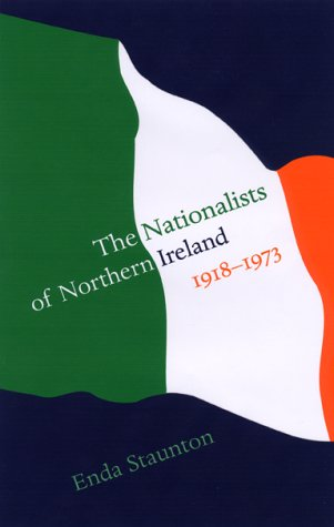 9781856073288: The Nationalists of Northern Ireland 1918-1973